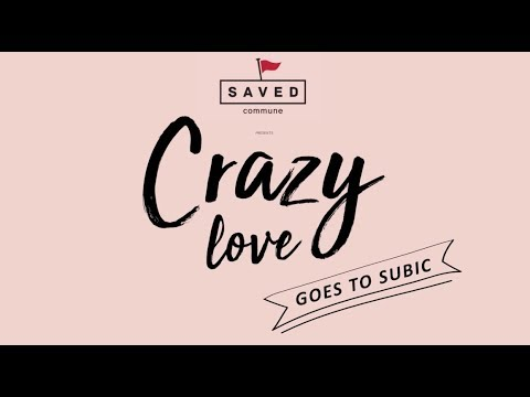 SAVED COMMUNE: Crazy Love Goes To Subic!