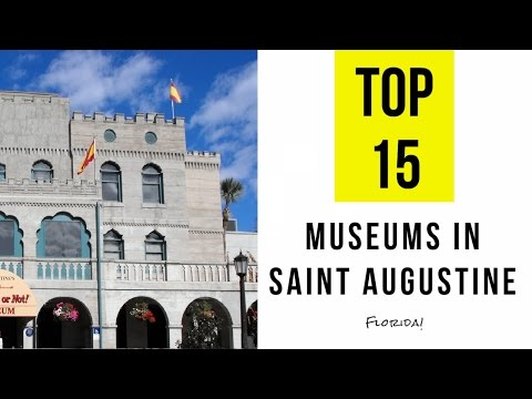TOP 15. Best Museums in Saint Augustine - Florida