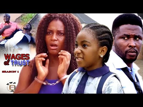 Wages Of Trust Season 1 - 2017 Latest Nigerian Nollywood Movie