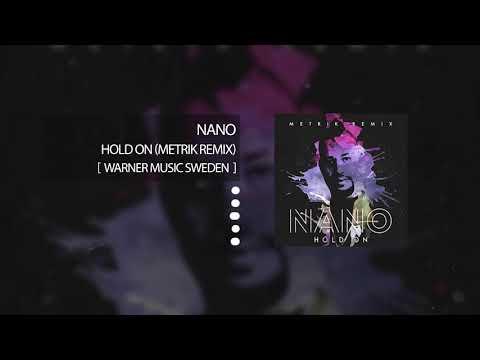 Nano - Hold On (Metrik Remix)