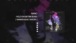 Download Nano - Hold On (Metrik Remix) MP3 song and Music Video