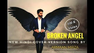 Broken Angel Hindi Song Cover By Armaan Mirza | I m so lonely