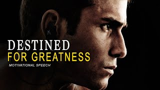 DESTINED FOR GREATNESS - Best Of Motivational Speeches 2019 - POWERFUL MOTIVATION