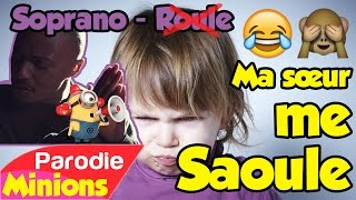 MA PETITE SOEUR ME SAOULE 🙈 (Parodie / Soprano - Roule)