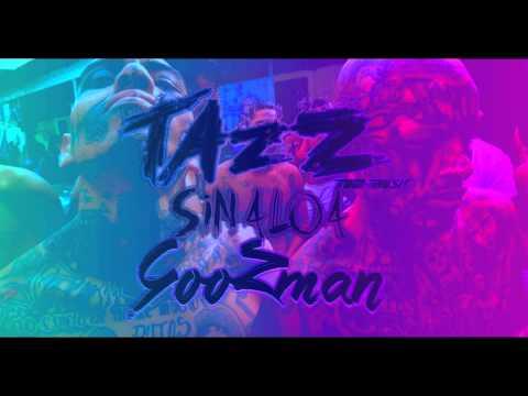 Tazz & Goozman - * Sinaloa * [SON OFFICIEL]