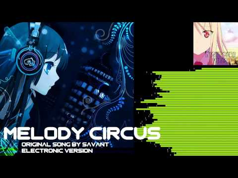 Savant - Melody Circus (Electronic Remix)