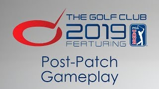 The Golf Club 2019 - Post-Patch Gameplay