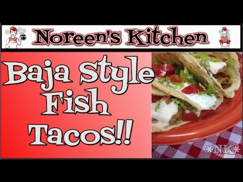 Baja Style Fish Tacos Recipe ~ Noreen's Kitchen