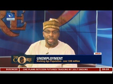 Way Out Of Nigeria's Unemployment Problem Pt 1 | The Core |