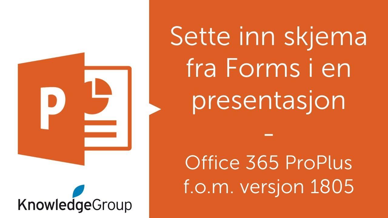Sette inn skjema fra Forms i en presentasjon - PowerPoint - Office 365  (1805)