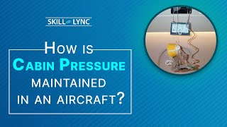 How is Cabin pressure maintained in an aircraft? Skill-Lync