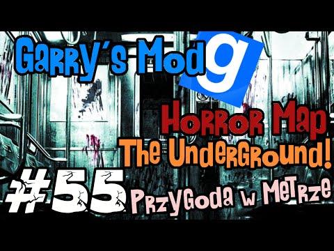 [LUŹNE GRANIE] Garry's mod (Z kumplami) #55 - Horror Map: The Underground (Przygoda w Metrze!)