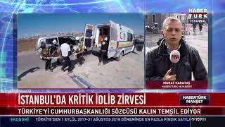 İstanbul'da kritik İdlib zirvesi