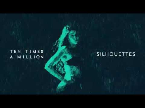 Ten Times A Million - Silhouettes (Official Video)