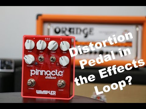 Running a Distortion Pedal in the Effects Loop?