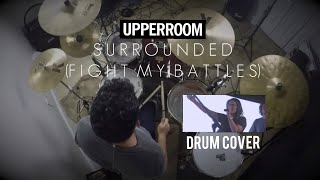 Download Surrounded (Fight My Battles) - UPPERROOM | Drum Cover Mp3 and Videos