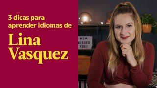 3 Dicas para aprender idiomas de Lina Vasquez   Babbel