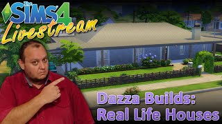 Dazza Live: Building REAL LIFE Houses in The Sims 4.