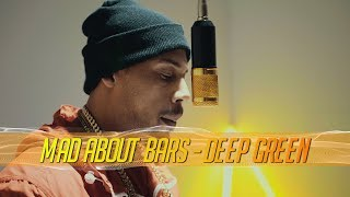 Deep Green - Mad About Bars w/ Kenny Allstar [S3.E18] | @MixtapeMadness