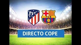 (SOLO AUDIO) Directo del Atlético de Madrid 1-1 Barcelona en COPE