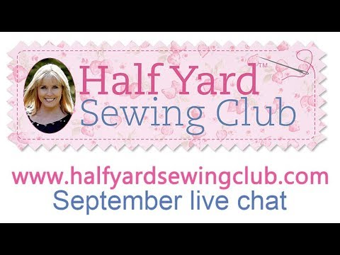Debbie Shore's Half Yard Sewing Club's Live Facebook Chat, September 2019