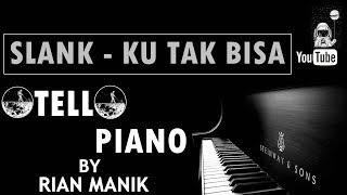 Slank - Ku Tak Bisaa Piano Cover Tutorial Karaoke Full Band by Otello Piano + Lyrics (cc)