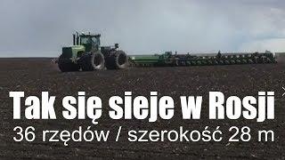 Tak się sieje w Rosji - maszyny John Deere w akcji