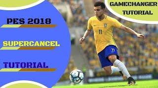 PES 2018 | SUPERCANCEL | GAMECHANGER TUTORIAL |