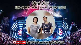 Vini Vici – Live @ Ultra Music Festival (Miami, ASOT Stage) [2017]