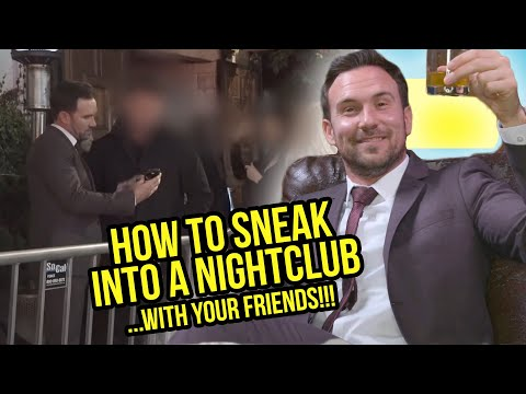 How to Infiltrate Night Clubs (The Sneak Easy)
