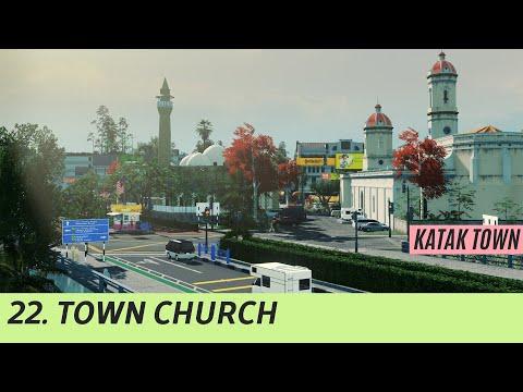 Town Church ~ Cities Skylines: Malaysia-ASEAN ~ KATAK TOWN #22 |