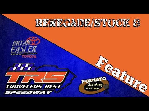 7/14/18 Renegade/Stock 8 Feature | At Travelers Rest Speedway