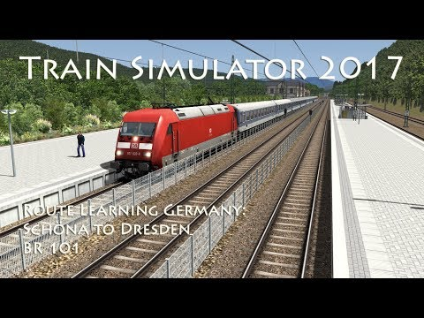 Train Simulator 2017 - Route Learning Germany: Schöna to Dresden (BR 101)