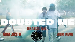 Braydo feat ABM Kevo & ABM Justo - Doubted Me (Official Music Video)