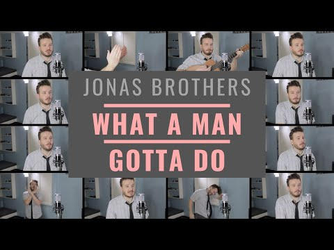 Jonas Brothers - What A Man Gotta Do (HYBRID ACAPELLA)