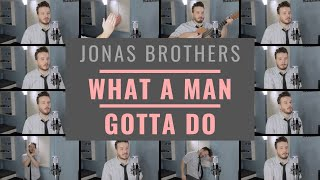 Download Lagu Jonas Brothers - What A Man Gotta Do HYBRID ACAPELLA MP3