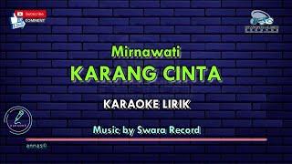 Download lagu Karang Cinta - Karaoke | Mirnawati