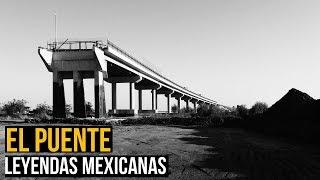 EL PUENTE (LEYENDAS MEXICANAS)