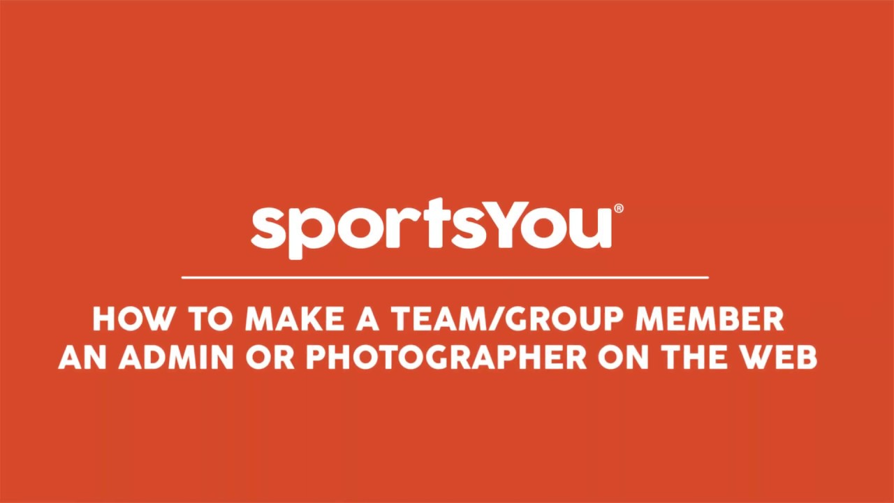 Admin Or make member an admin or photographer (video) | sportsyou