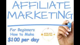 Affiliate marketing for beginners how to make 100 dollars per day