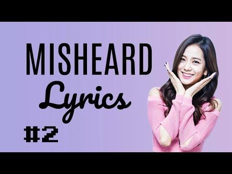MISHEARD KPOP LYRICS #2 | Blackpink, SNSD, BTS and more!