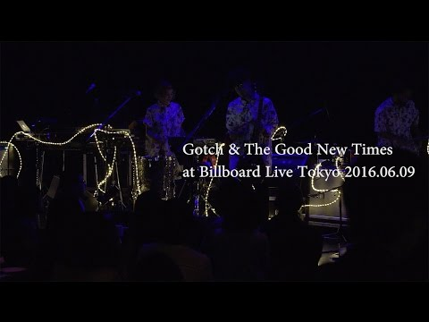 Gotch「Good New Times」at Billboard Live TOKYO / Gotch and The Good New Times