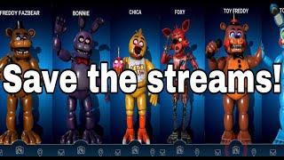 HELP SAVE MY FNAF AR STREAMS!!!