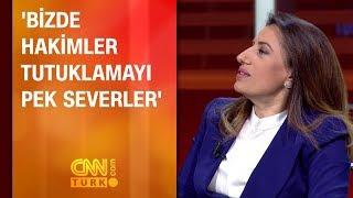 Pınar Hacıbektaşoğlu: Bizde hakimler tutuklamayı pek severler