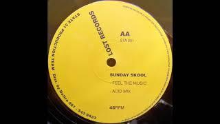 Sunday Skool – Feel The Music ( Acid Mix)