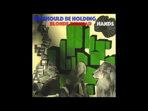 Blonde Redhead - We Should Be Holding Hands - (OfficialAudio)