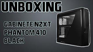 Unboxing Gabinete NZXT Phantom 410 Black - PT BR