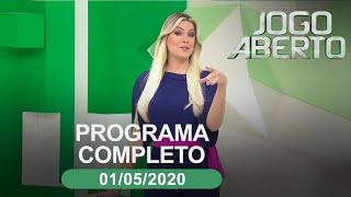 JOGO ABERTO - 01/05/2020 - PROGRAMA COMPLETO