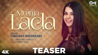 Muinja Lada Teaser By Vandana Nirankari | Aishwary Tripathi | Gobind Malhi | New Sindhi Song 2020