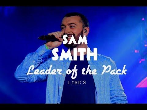 Sam Smith - Leader Of The Pack (Lyrics)